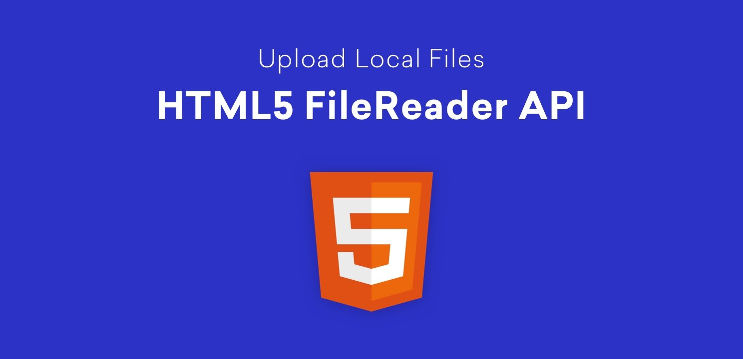Understand HTML5 FileReader API to Upload Image and Text