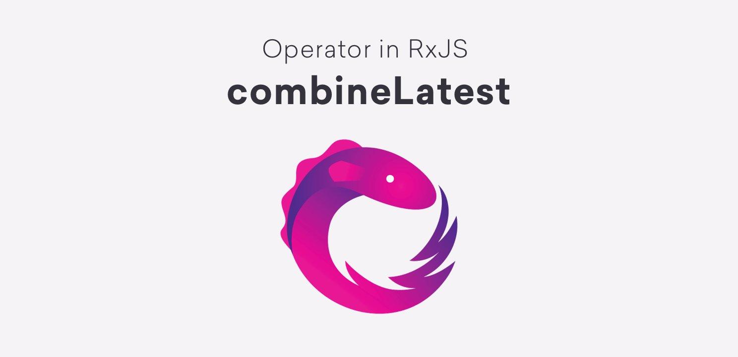 combineLatest Operator RxJS