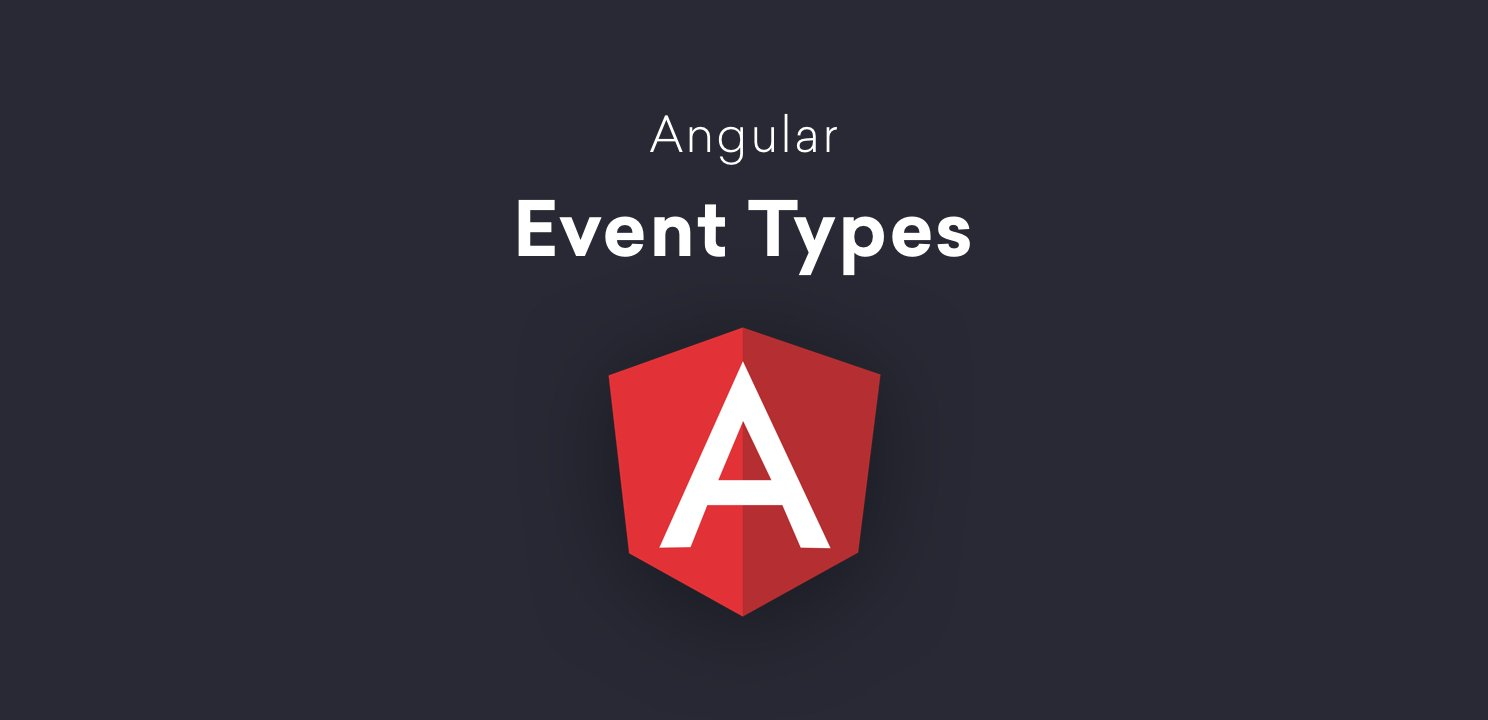 Angular 7 Event Types