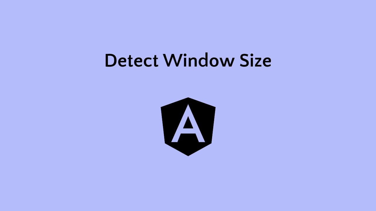 Angular Detect Width and Height of Screen Tutorial